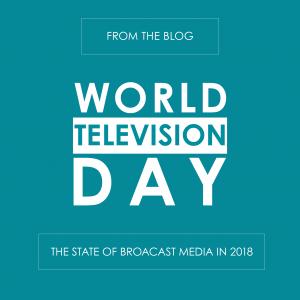 World Television Day: The State of Broadcast Media in 2018 - reedandassociatesmarketing.com