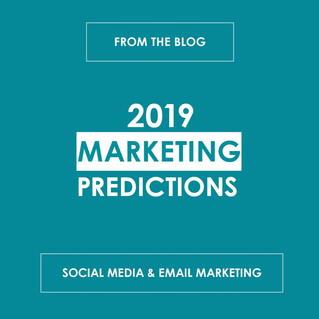 2019 Marketing Predictions: Social Media & Email Marketing - reedandassociatesmarketing.com