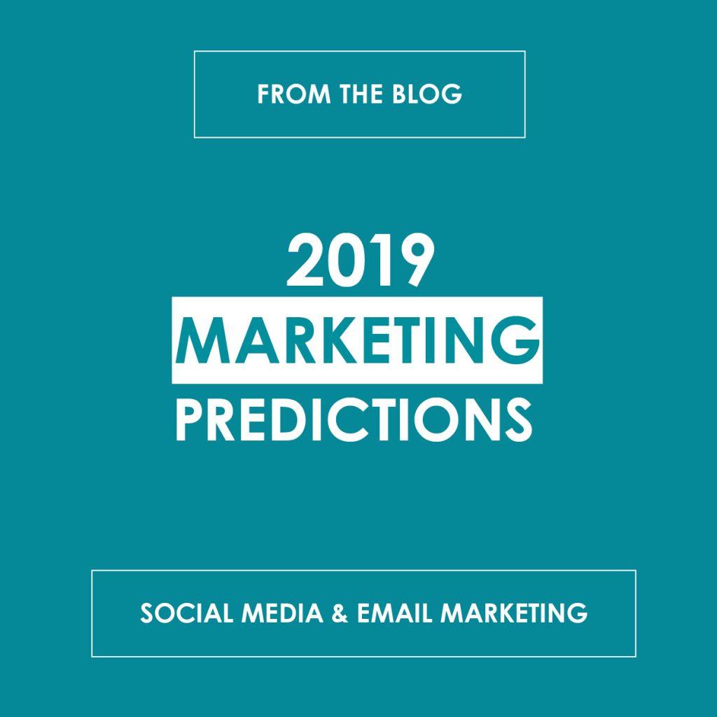 2019 Marketing Predictions: Social Media & Email Marketing - reedandassociatesmarketing.com