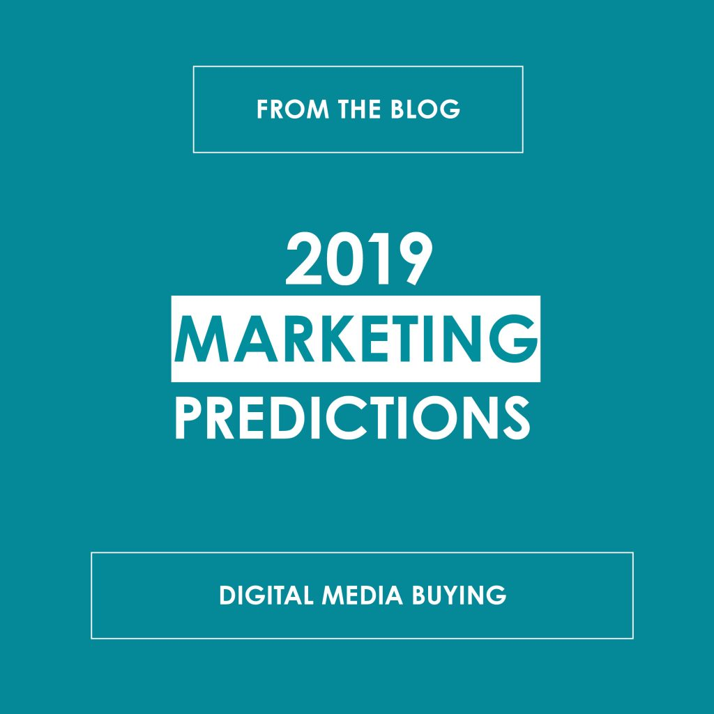 2019 Marketing Predications: Digital Media Buying - reedandassociatesmarketing.com