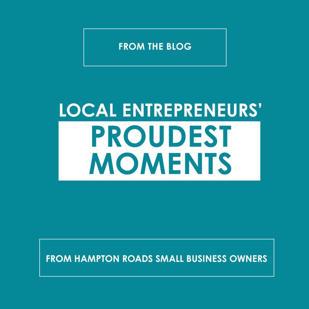Local Entrepreneurs Proudest Moments